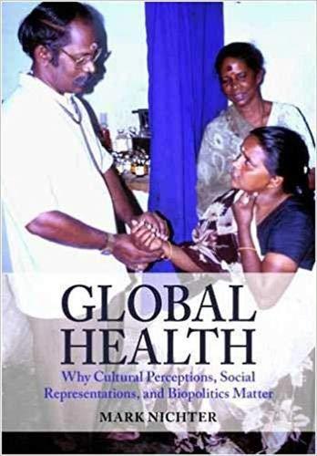 Global Health: Why Cultural Perceptions, Social...