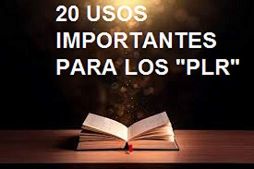 20 usos importantes del material de derechos PLR (Spanish Edition)