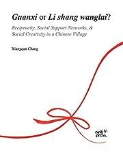 Guanxi or Li Shang Wanlai ?: Reciprocity, Social Support Networks, Social Creativity in a Chinese Village