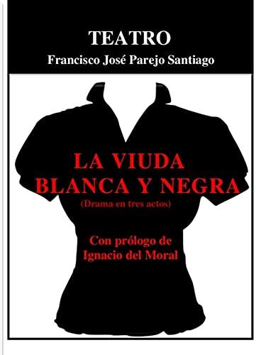La viuda blanca y negra: (Drama en tres actos)