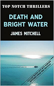 Death and Bright Water by [James Mitchell]