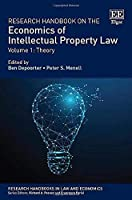 Research Handbook on the Economics of Intellectual Property Law: Theory / Analytical Methods (Research Handbooks in Law and Economics)