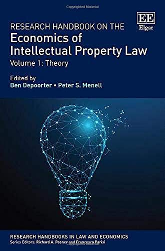 Research Handbook on the Economics of Intellectual Property Law: Volume 1: Theory and Volume 2: Anal