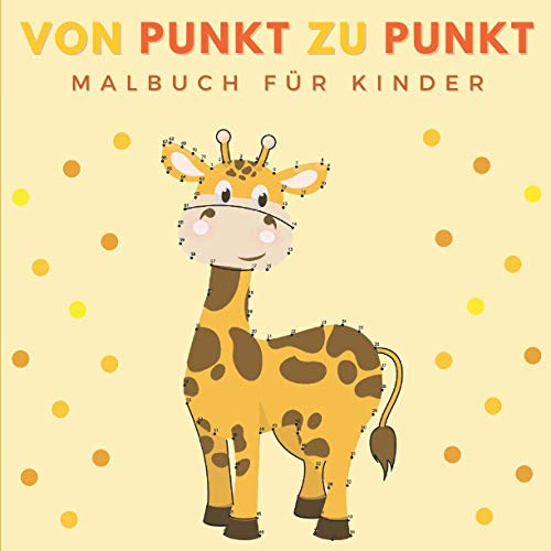 Von Punkt zu Punkt Malbuch Für Kinder: Punkt zu Punkt - Malbuch für Kinder | zahlen verbinden - Tier-Zeichnungen | Verbesserung der Konzentration und Handhabung des Bleistifts für Mädchen und Jungen.
