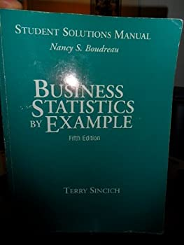 Business Statistics by Example: Student Solutions Manual 0023127198 Book Cover