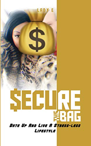 Secure The Bag Date Up And Live A Stress-less Lifestyle (Contemporary Love...