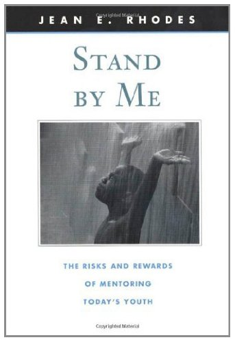 Stand by Me: The Risks and Rewards of Mentoring Today's Youth (The Family and Public Policy Book 2)