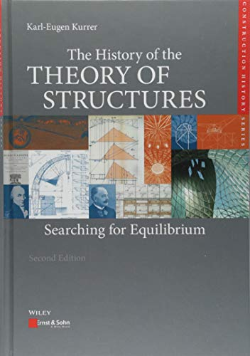 The History of the Theory of Structures: Searching for Equilibrium (Edition Bautechnikgeschichte / C