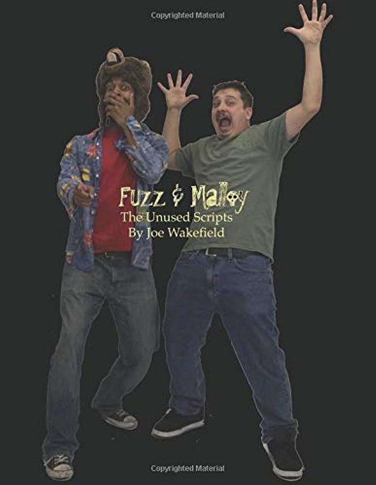 Fuzz & Malloy - The Unused Screenplays: (Unedited & Misspelled)