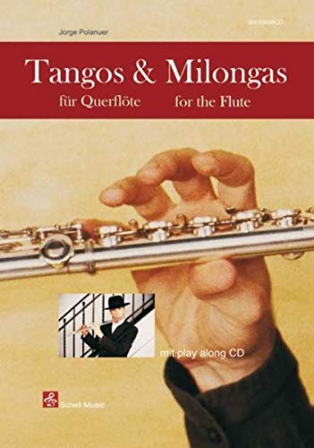 Tangos & Milongas für Querflöte: mit Play-Along-CD (Querflöte Noten: Musik für Flöte)