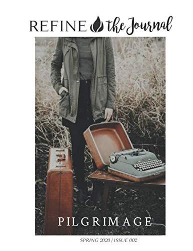 Refine Journal: Pilgrimage