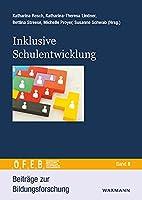 Inklusive Schule und Schulentwicklung: Theoretische Grundlagen, empirische Befunde und Praxisbeispiele aus Deutschland, Oesterreich und der Schweiz.