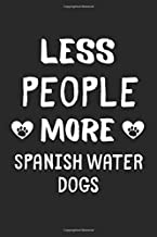Less People More Spanish Water Dogs: Lined Journal, 120 Pages, 6 x 9, Funny Spanish Water Dog Gift Idea, Black Matte Finish (Less People More Spanish Water Dogs Journal)