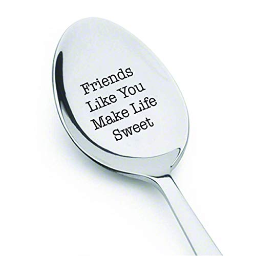 Friends Like You Make Life Sweet Cute Friends Gift Engraved Spoon Friendship Day Gift unique funny gift Coffee lovers gift idea