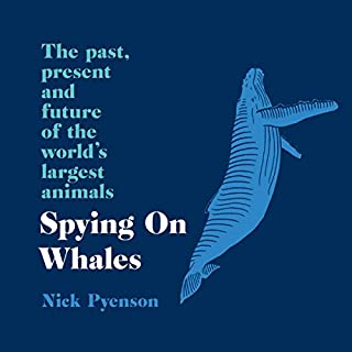 Spying on Whales                   By:                                                                                                                                 Nicholas Pyenson                               Narrated by:                                                                                                                                 Mike Grady                      Length: 7 hrs and 45 mins     1 rating     Overall 5.0