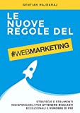 Le nuove regole del Web Marketing: Strategie e Strumenti...