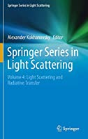 Springer Series in Light Scattering: Volume 4: Light Scattering and Radiative Transfer