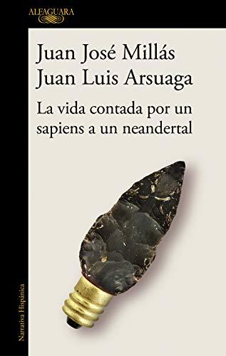 La vida contada por un sapiens a un neandertal (Hispánica)