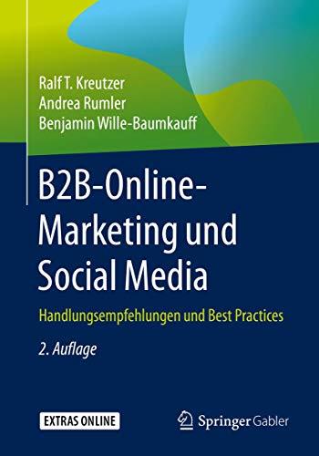 B2B-Online-Marketing und Social Media: Handlungsempfehlungen und Best Practices