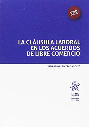 La Cláusula Laboral en los Acuerdos de Libre Comercio (Enfoque Laboral)
