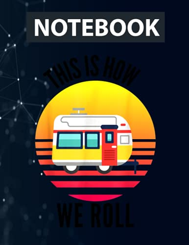 Family This Is How We Roll Camping Travel Trailer RV Funny Notebook / 130 pages / US Letter Size