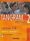 Tangram aktuell. Lektion 5-8. Kursbuch-Arbeitsbuch. Per gli Ist. tecnici commerciali. Con CD Audio (Vol. 2): Kurs- und Arbeitsbuch 2 - Lektion 5-8 mit CD zum Arbeitsbuch