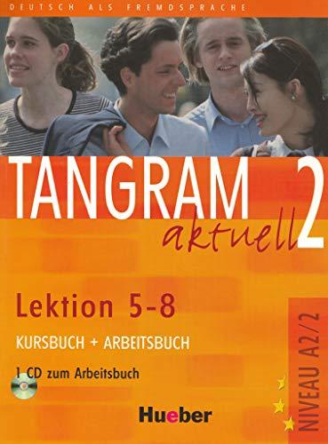 Tangram aktuell 2 – Lektion 5–8: Deutsch als Fremdsprache / Kursbuch + Arbeitsbuch mit Audio-CD zum Arbeitsbuch