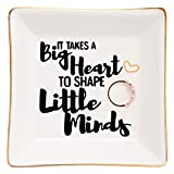 Teacher Nanny Babysister Appreciation Birthday Gift for Women Ring Trinket Dish-It Takes A Big Heart to Shape Little Minds