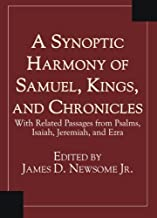 A Synoptic Harmony of Samuel, Kings, and Chronicles : With Related Passages from Psalms, Isaiah, Jeremiah, and Ezra