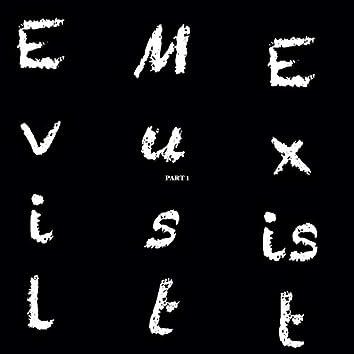 Evil Must Exist, Pt. 1
