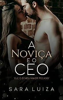 A Noviça e o CEO por [Sara Luiza]