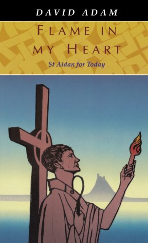 Flame in My Heart : St. Aidan for Today