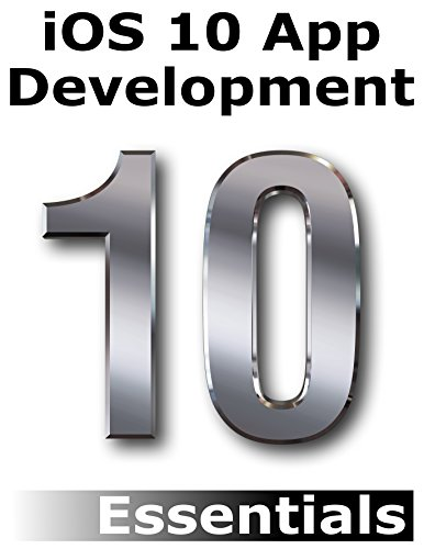 iOS 10 App Development Essentials: Learn to Develop iOS 10 Apps Using Xcode 8 and Swift 3 (English Edition)