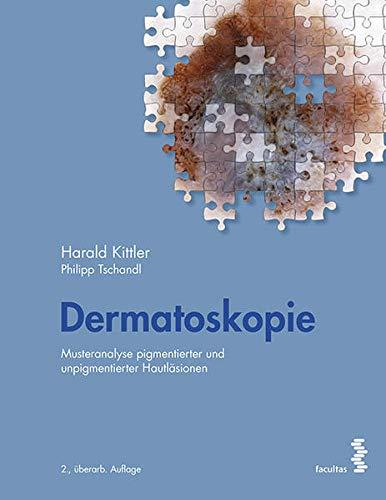 Dermatoskopie: Musteranalyse pigmentierter und unpigmentierter Hautläsionen