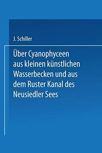 Über Cyanophyceen aus kleinen künstlichen Wasserbecken und aus dem Ruster Kanal des Neusiedler Sees (Sitzungsberichte der Österreichischen Akademie der Wissenschaften (163/3))