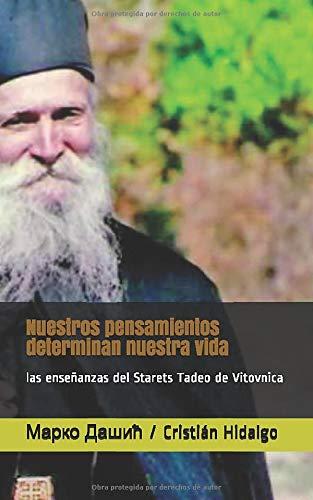 Nuestros pensamientos determinan nuestra vida: las enseñanzas del Starets Tadeo de Vitovnica