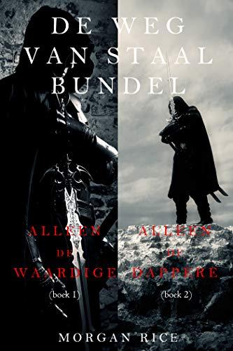 De Weg van Staal Bundel: Alleen de Waardige (#1) en Alleen de Dappere (#2) (Dutch Edition)