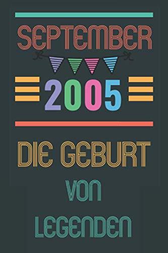 September 2005 Die Geburt von Legenden: Geburtstag 15 Jahre Geschenkideen Jungen & Mädchen || 110 Seiten (6 x 9) Zoll || Geboren im September || ... Freunde, Mitarbeiter, Männer & Frauen