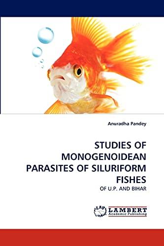 STUDIES OF MONOGENOIDEAN PARASITES OF SILURIFORM FISHES: OF U.P. AND BIHAR