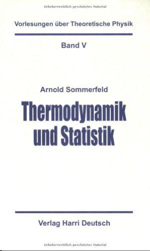 Vorlesungen über Theoretische Physik, Bd.5, Thermodynamik und Statistik