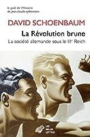 La Revolution Brune: La Societe Allemande Sous Le Iiie Reich (1933-1939) (Le Gout de l'Histoire)