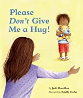 Please Don't Give Me a Hug!