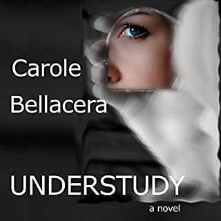 Understudy                   By:                                                                                                                                 Carole Bellacera                               Narrated by:                                                                                                                                 Angie Hickman                      Length: 14 hrs and 22 mins     12 ratings     Overall 3.7
