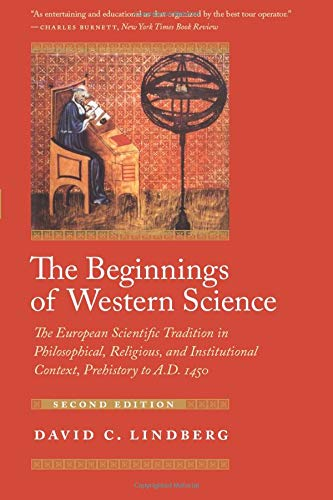 The Beginnings of Western Science: The European Scientific Tradition in Philosophical, Religious, and Institutional Cont