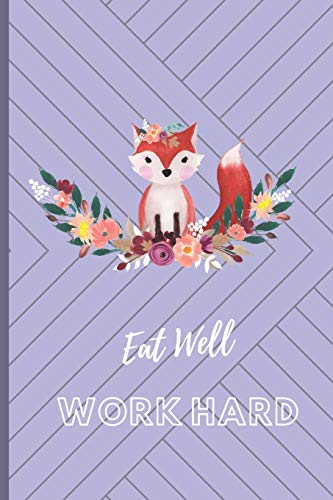 Eat Well Work Hard: Daily Food & Workout tracker | Blank...