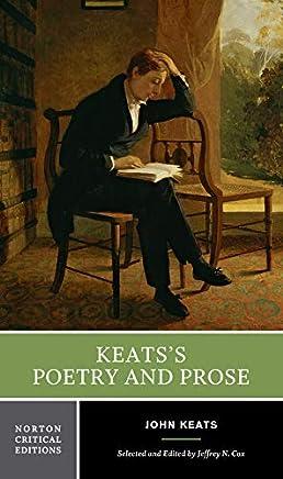 Keatss Poetry and Prose: Authoritative Texts, Criticism