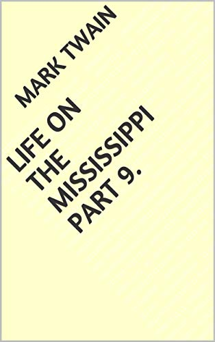 Life on the Mississippi Part 9. (English Edition)
