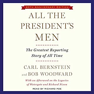 All the President's Men                   Written by:                                                                                                                                 Bob Woodward,                                                                                        Carl Bernstein                               Narrated by:                                                                                                                                 Richard Poe                      Length: 12 hrs and 55 mins     17 ratings     Overall 4.5