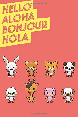 Hello, Aloha, Bonjour, Hola : Hug me :Animal list - Rabbit,bear,tiger,panda,bird,giraffe,pig,dog: Puppy,Cute,Cartoon,Pets,Lover,Gifts,Gag,Tease,funny, ... 6'x9', 100 pages, Matte cover, White paper