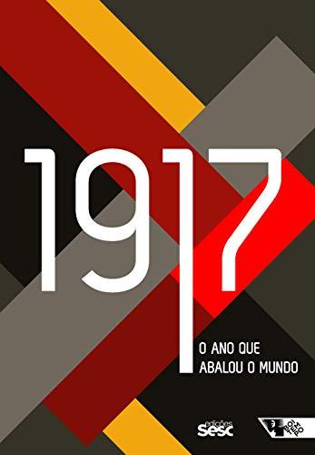 1917: O ano que abalou o mundo